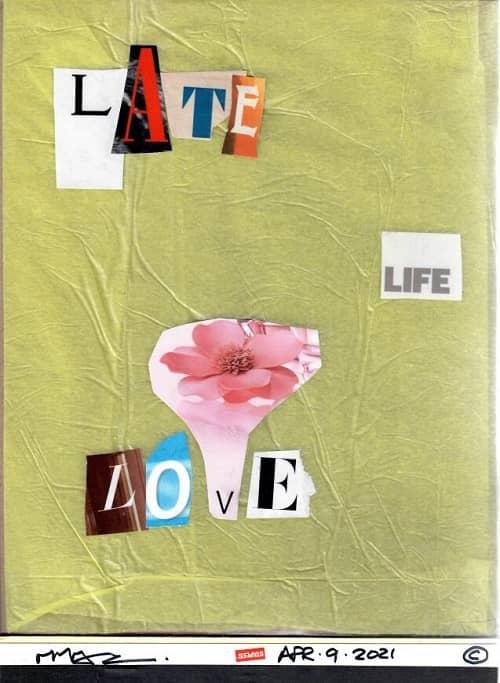 C LATE LIFE LOVE